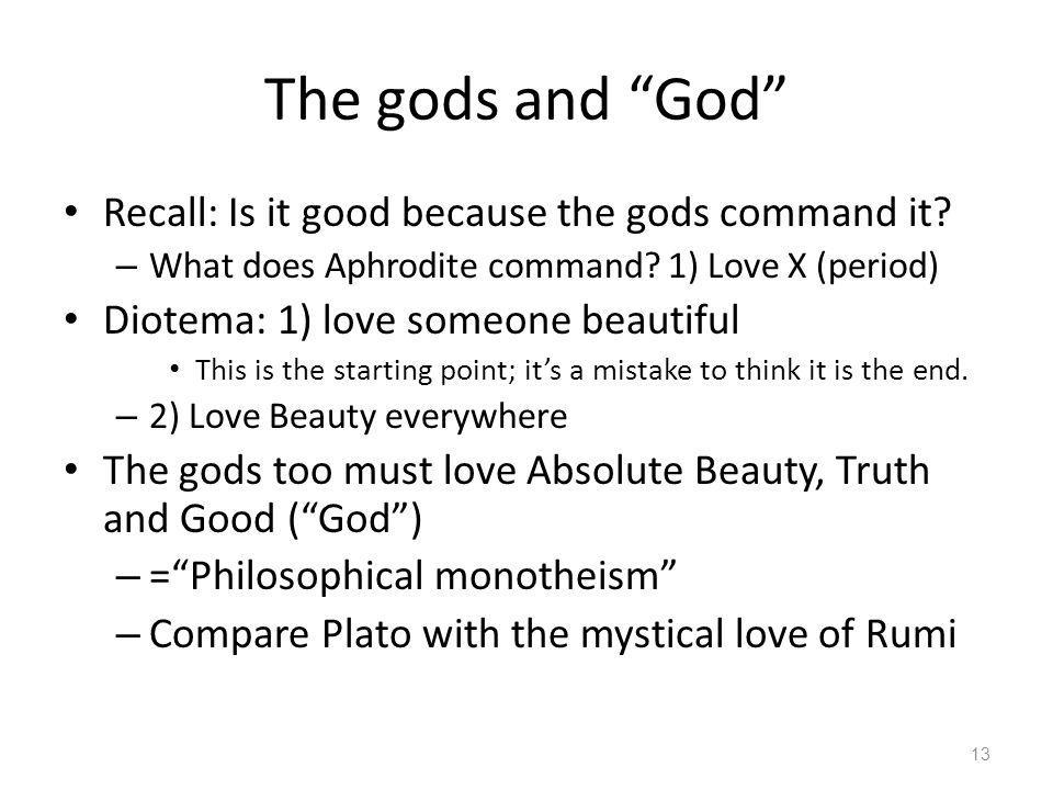 The gods and God Recall: Is it good because the gods command it