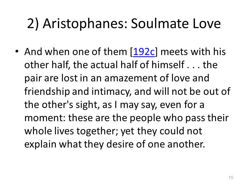 2) Aristophanes: Soulmate Love