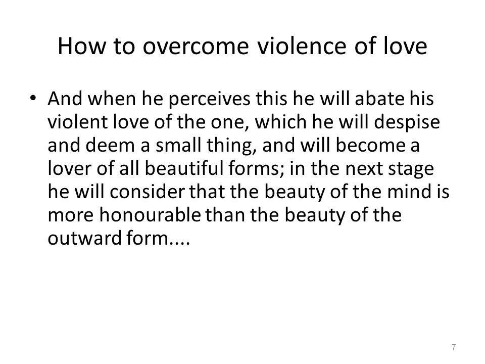 How to overcome violence of love