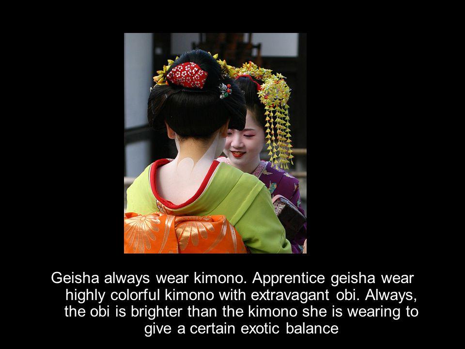 Geisha always wear kimono