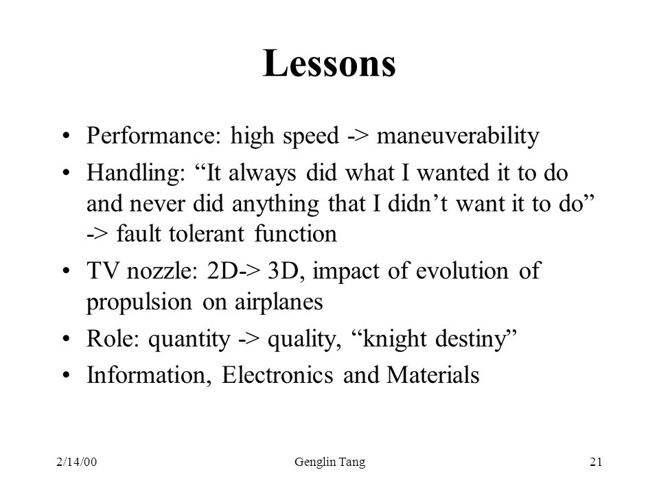 Lessons Performance: high speed -> maneuverability