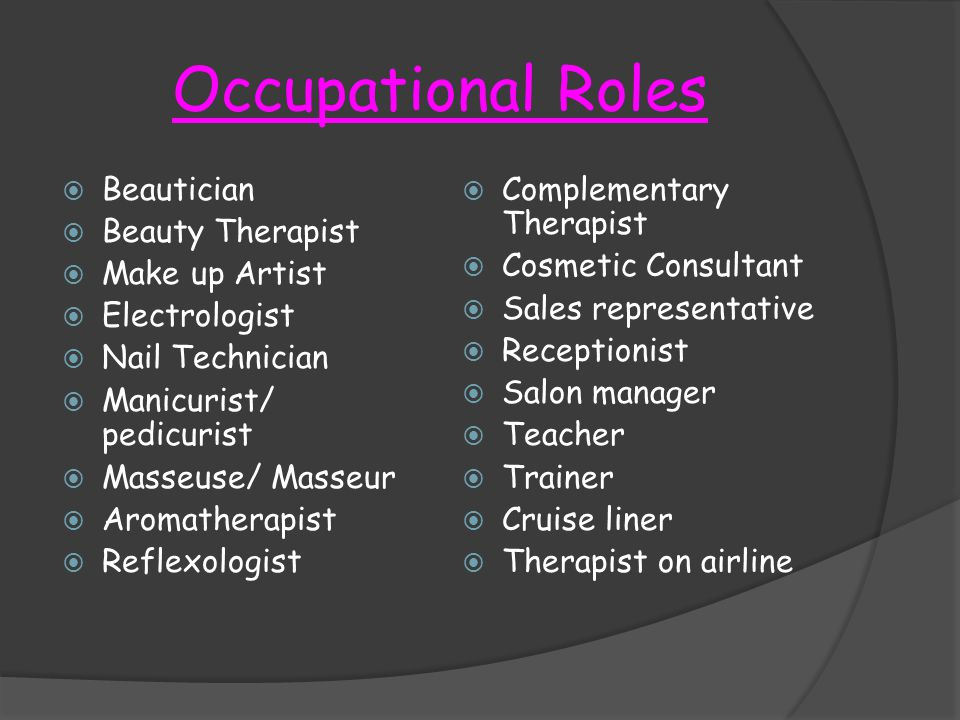 Occupational Roles Beautician Beauty Therapist Make up Artist