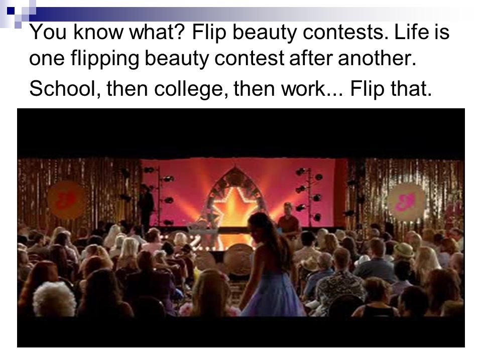You know what. Flip beauty contests