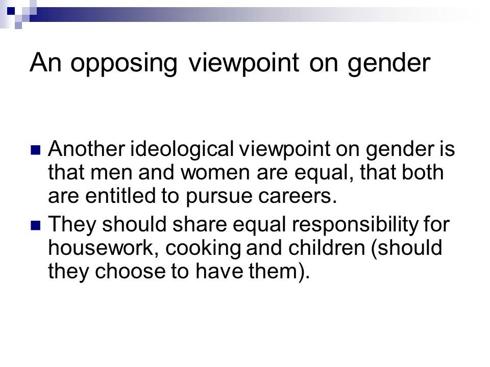 An opposing viewpoint on gender