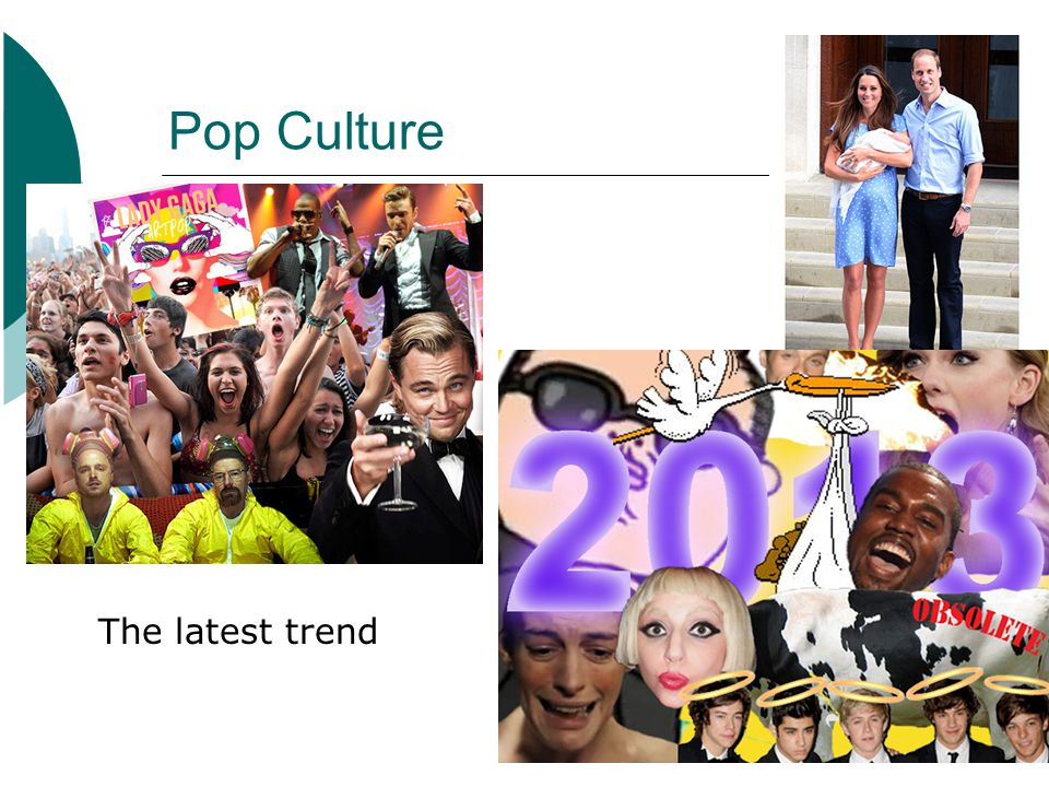 Pop Culture The latest trend