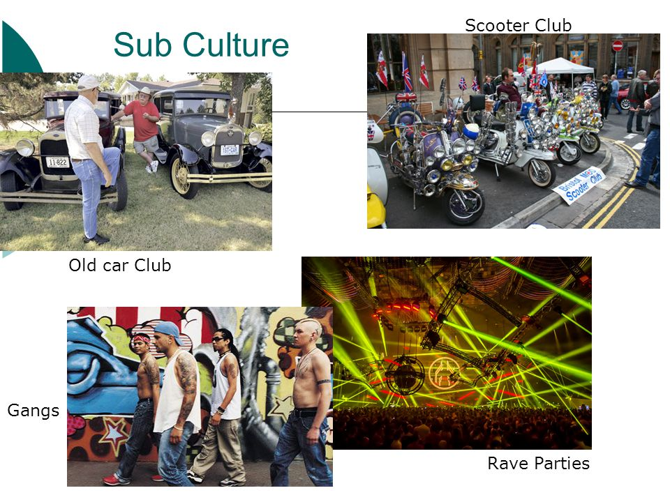 Sub Culture Scooter Club Old car Club Gangs Rave Parties