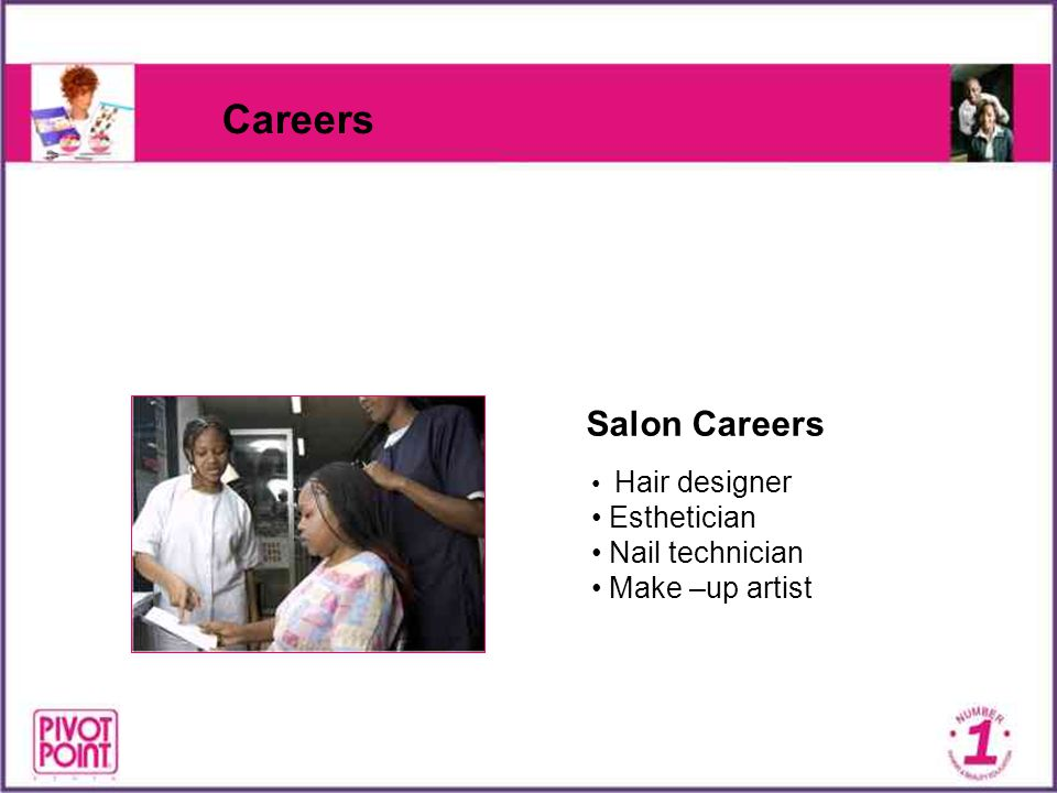 Careers Salon Careers Esthetician Nail technician Make –up artist