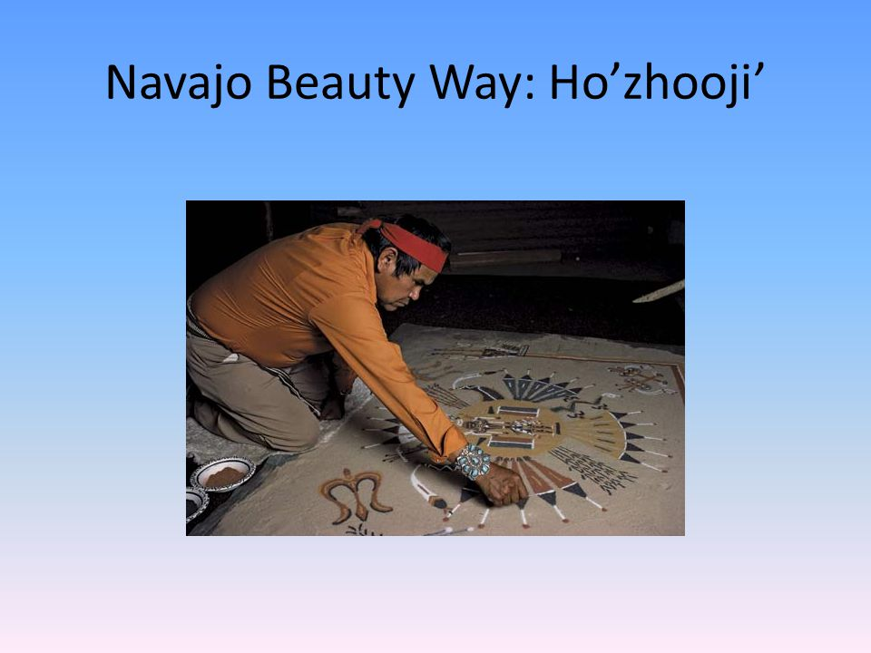 Navajo Beauty Way: Ho'zhooji'