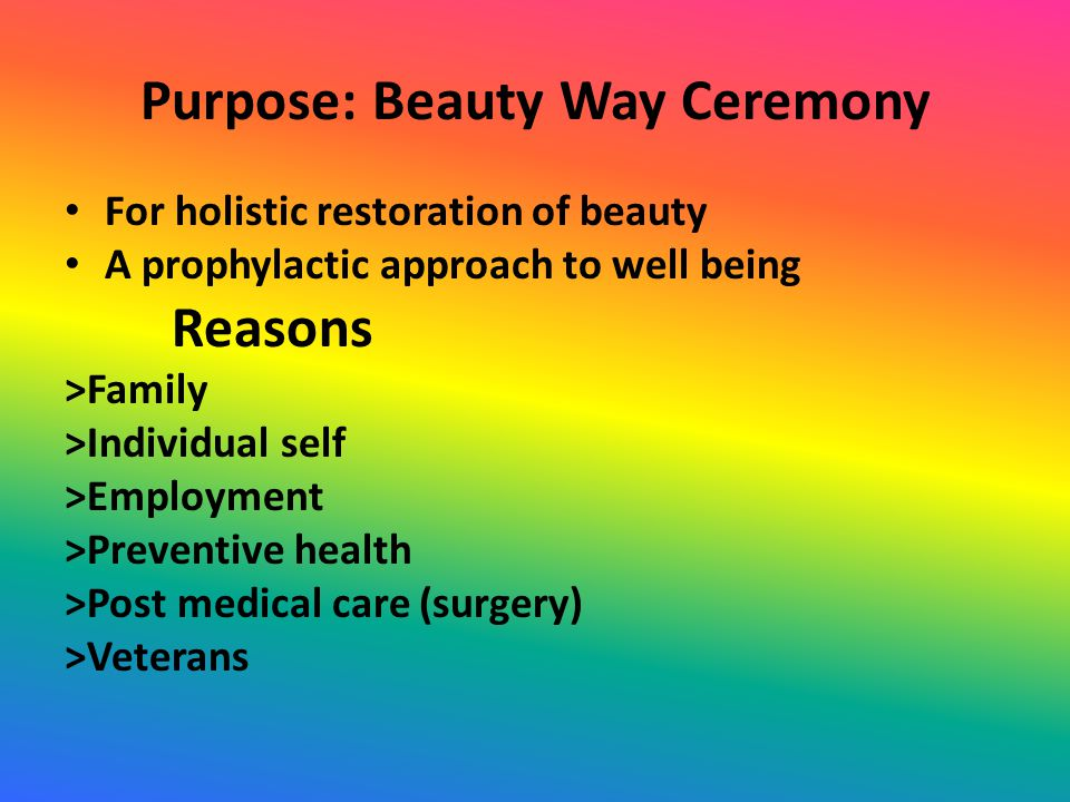 Purpose: Beauty Way Ceremony