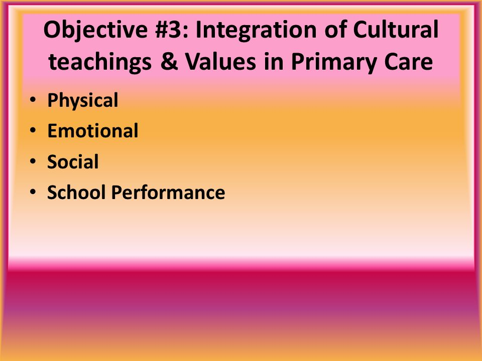 Objective #3: Integration of Cultural teachings & Values in Primary Care