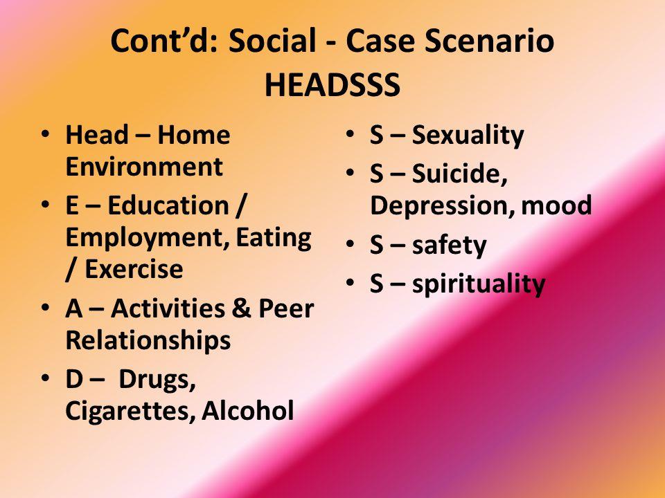 Cont'd: Social - Case Scenario HEADSSS