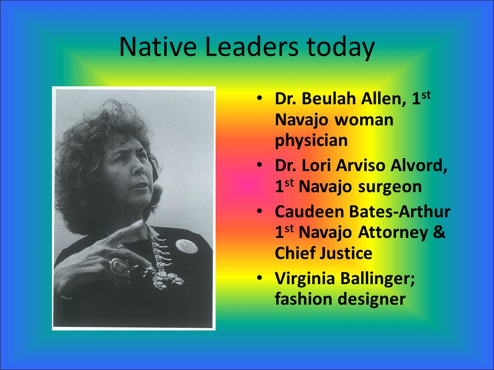 Native Leaders today Dr. Beulah Allen, 1st Navajo woman physician