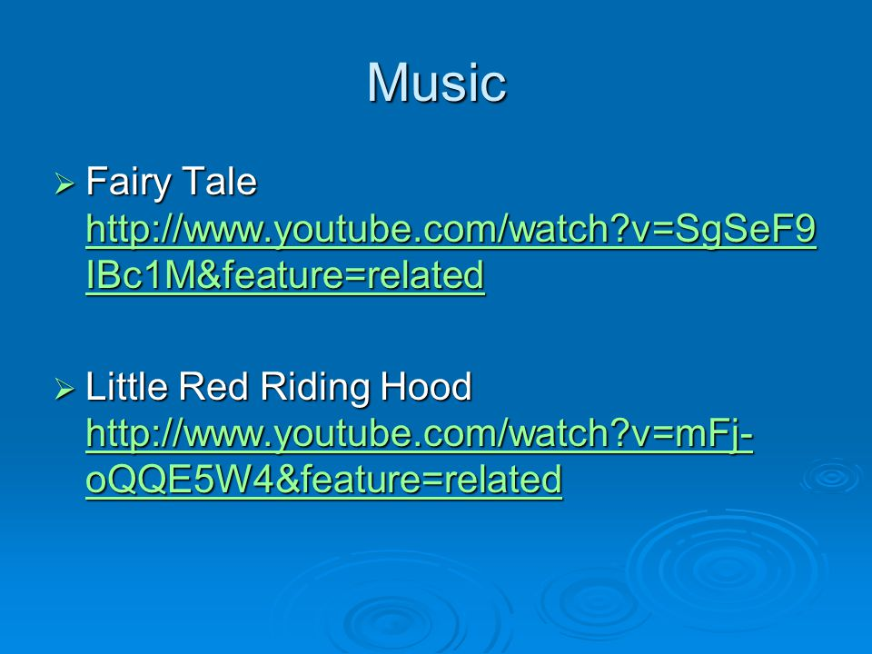 Music Fairy Tale http://www.youtube.com/watch v=SgSeF9IBc1M&feature=related.