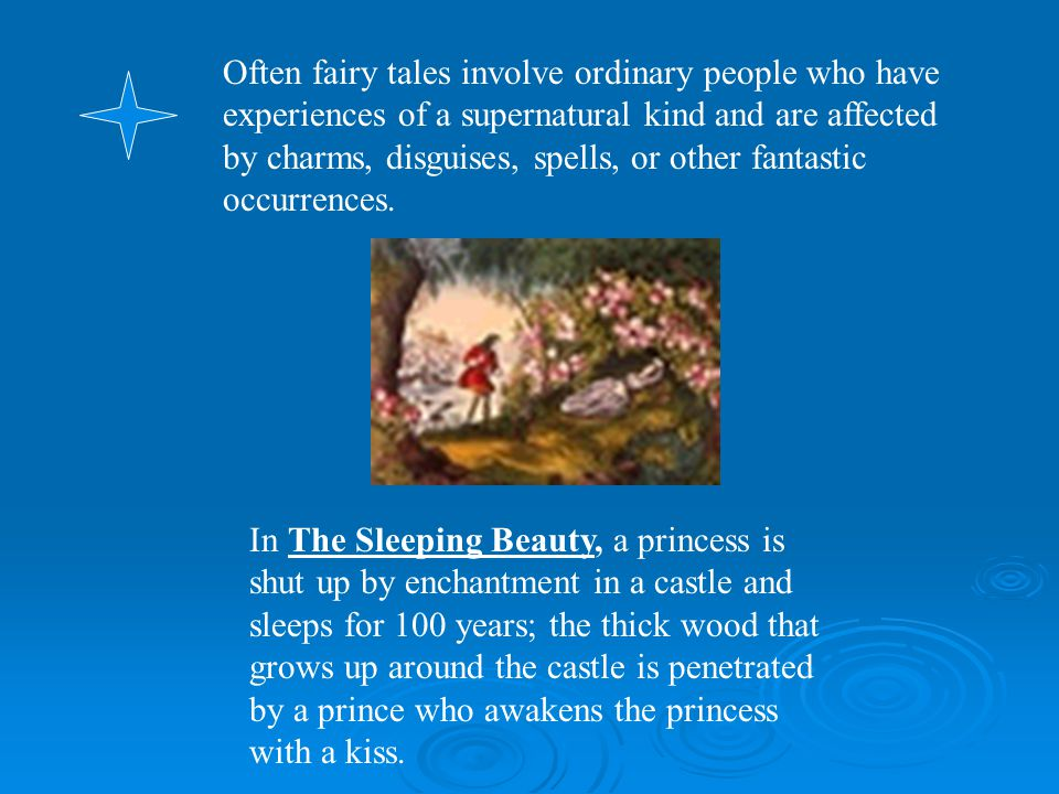 Often fairy tales involve ordinary people who have