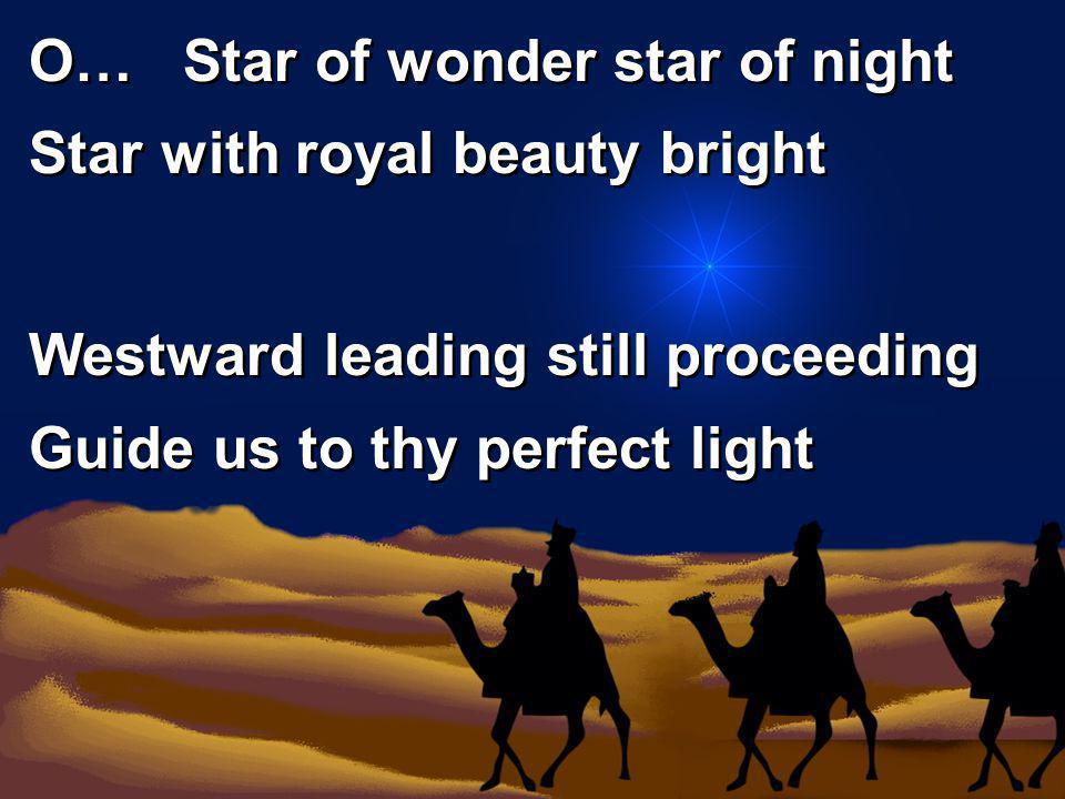 O… Star of wonder star of night