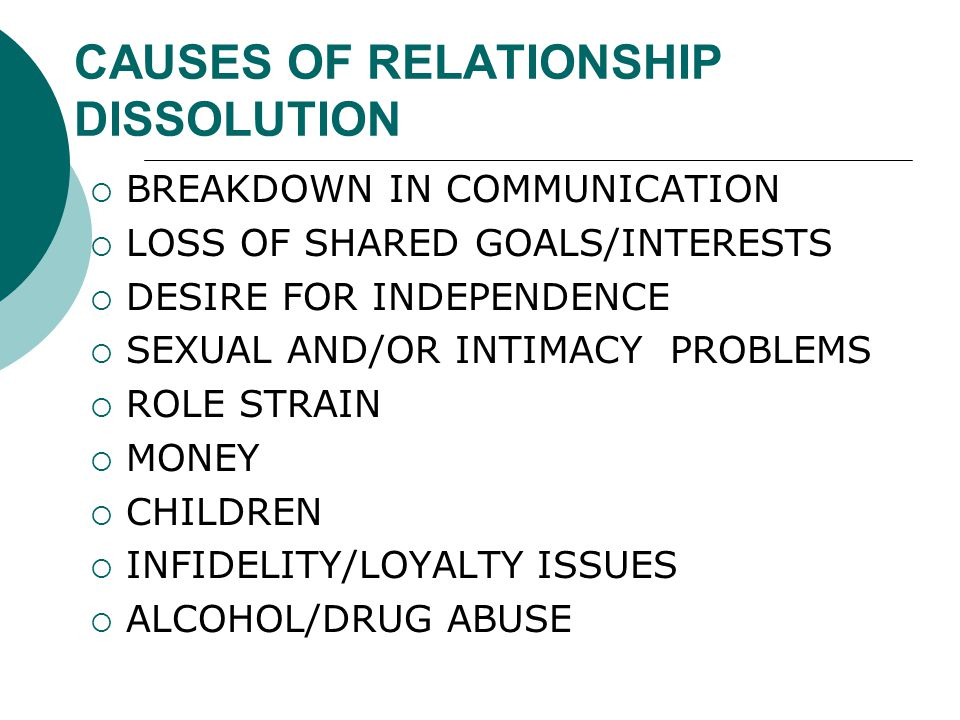 CAUSES OF RELATIONSHIP DISSOLUTION