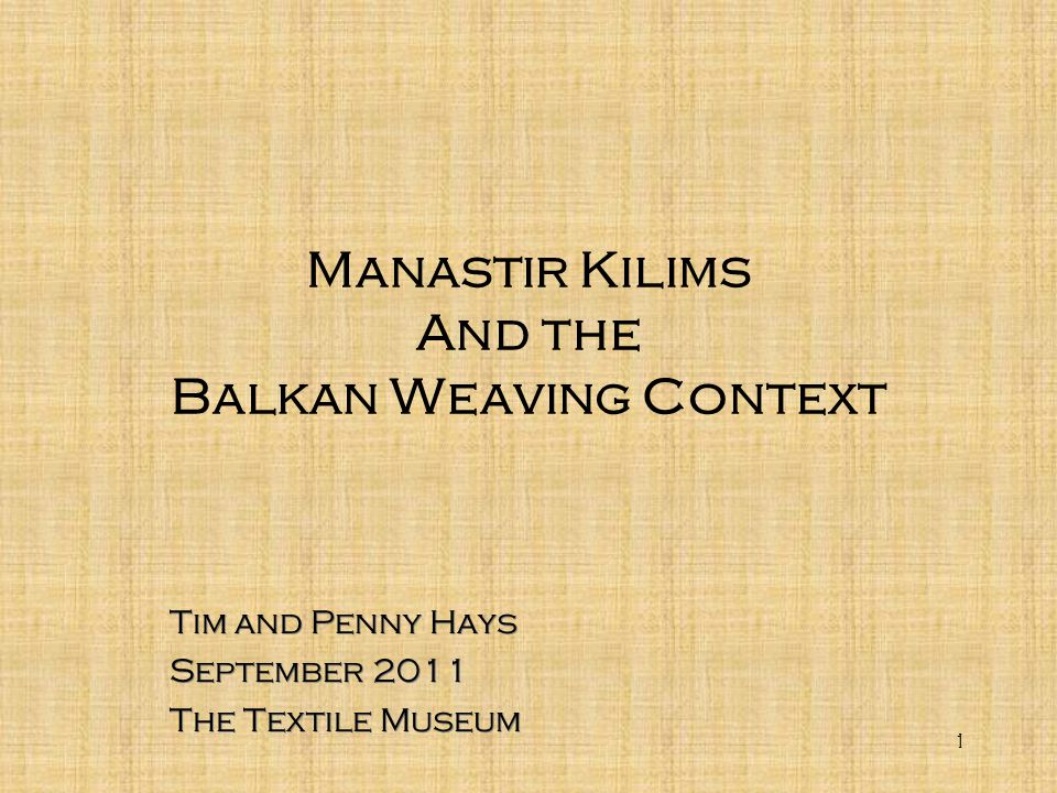 Manastir Kilims And the Balkan Weaving Context