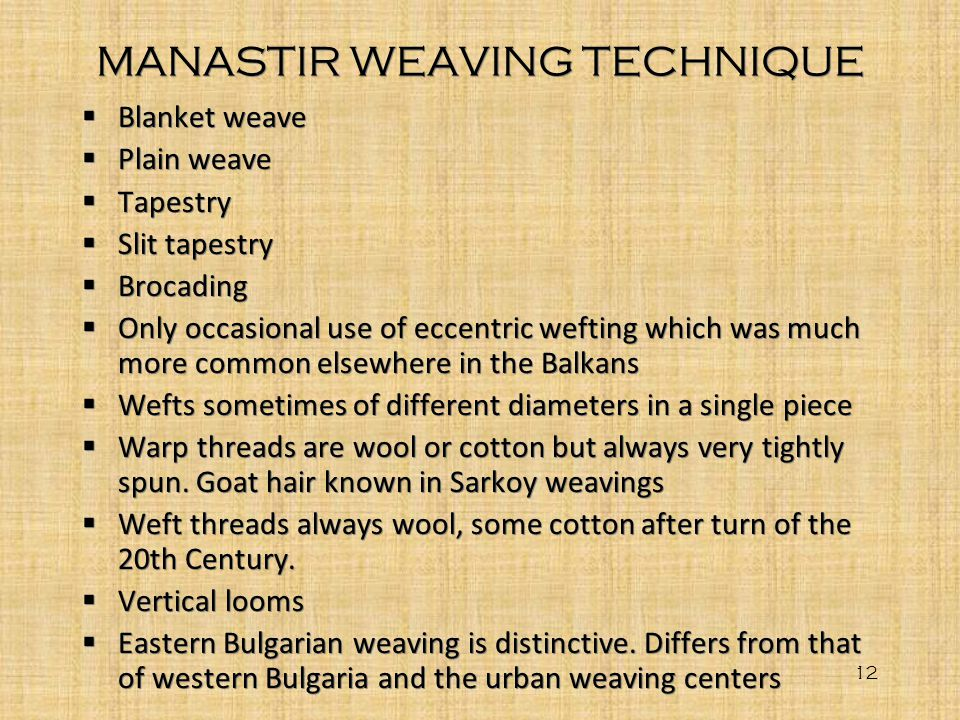 MANASTIR WEAVING TECHNIQUE