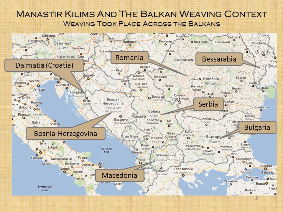 Manastir Kilims And The Balkan Weaving Context Weaving Took Place Across the Balkans
