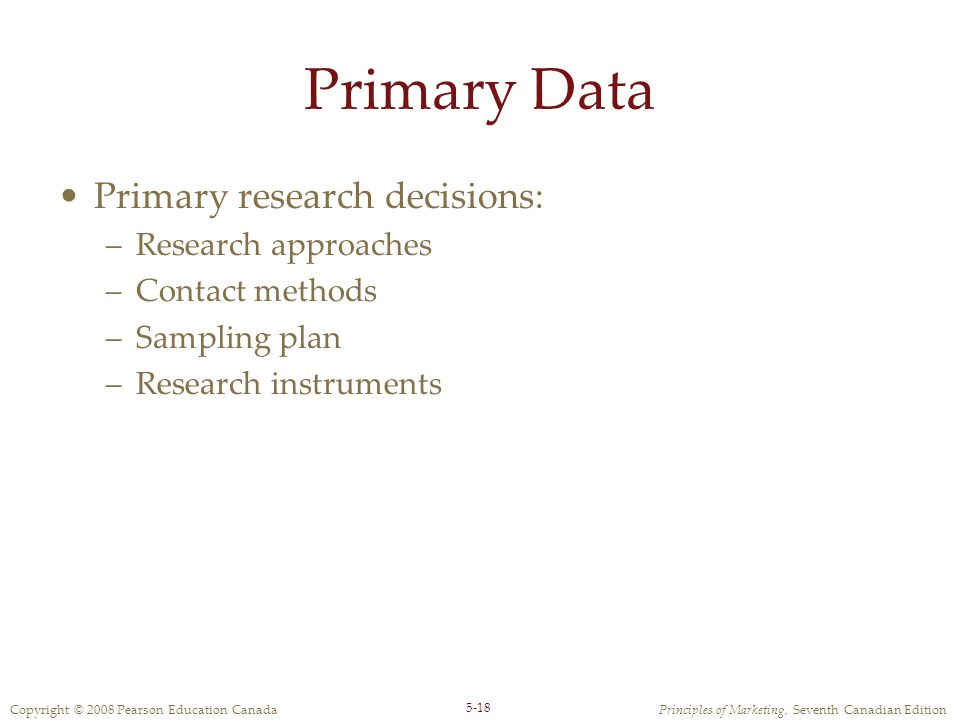Primary Data Primary research decisions: Research approaches