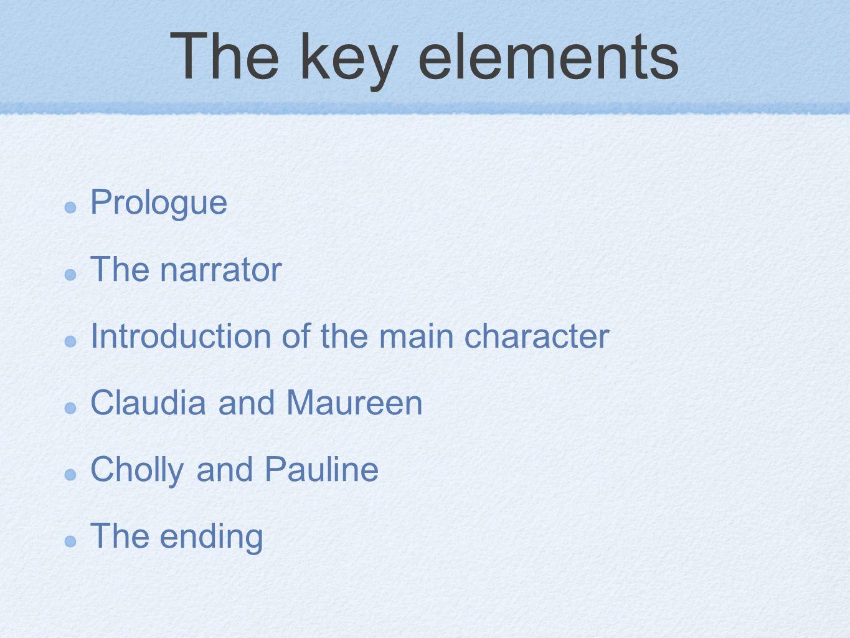 The key elements Prologue The narrator