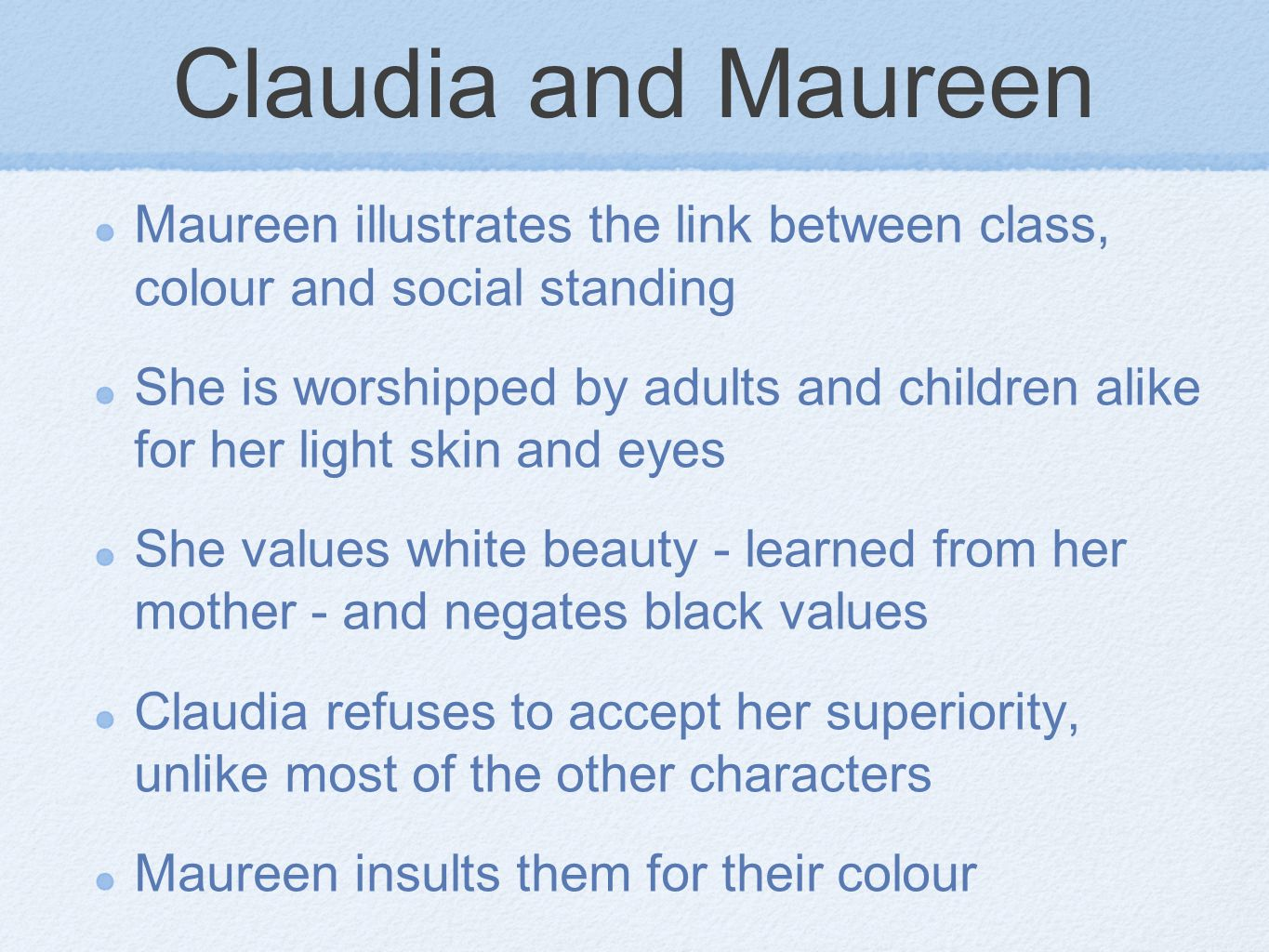 Claudia and Maureen Maureen illustrates the link between class, colour and social standing.