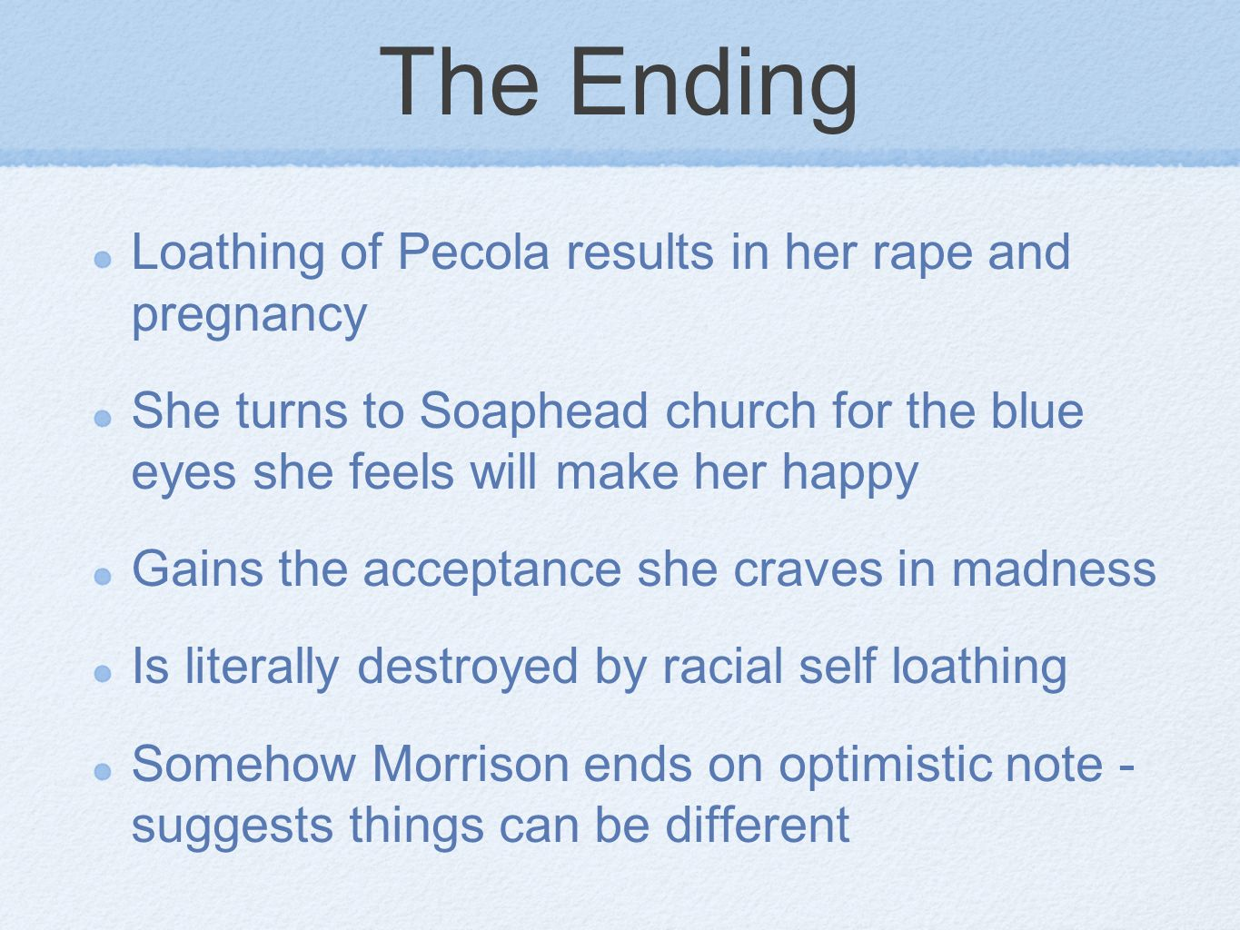 The Ending Loathing of Pecola results in her rape and pregnancy