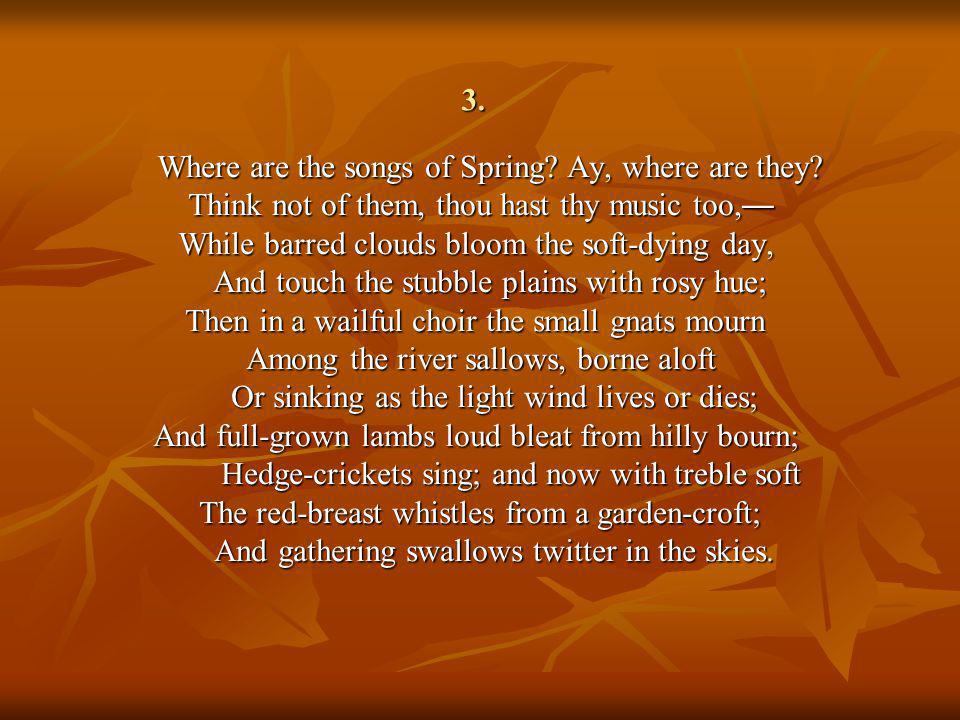 Where are the songs of Spring Ay, where are they