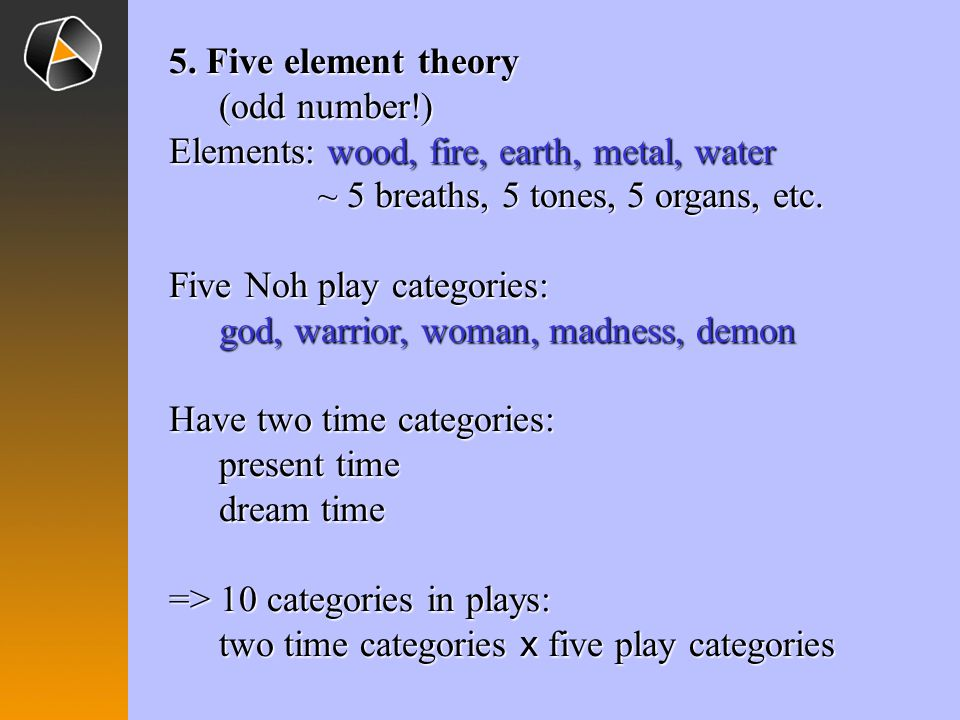 5. Five element theory (odd number!)