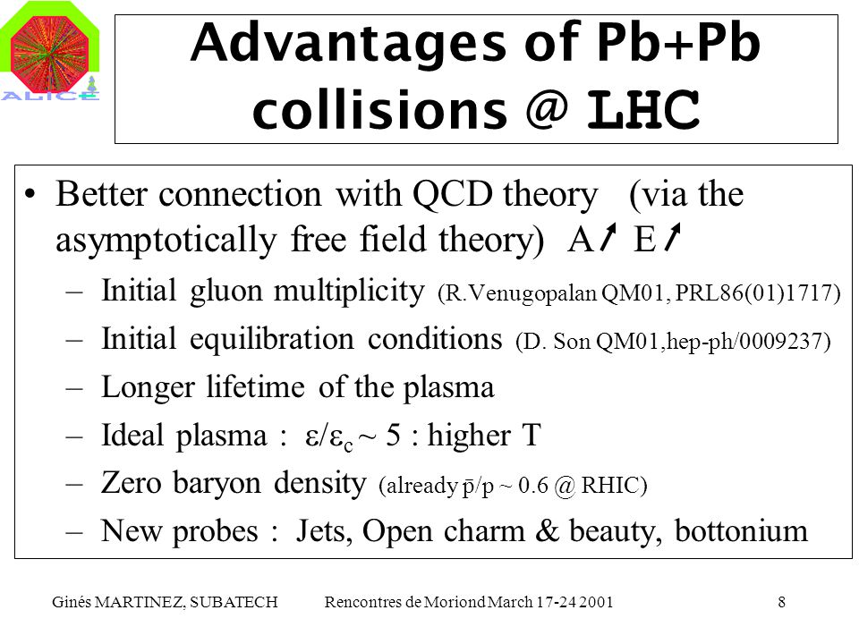 Advantages of Pb+Pb collisions @ LHC