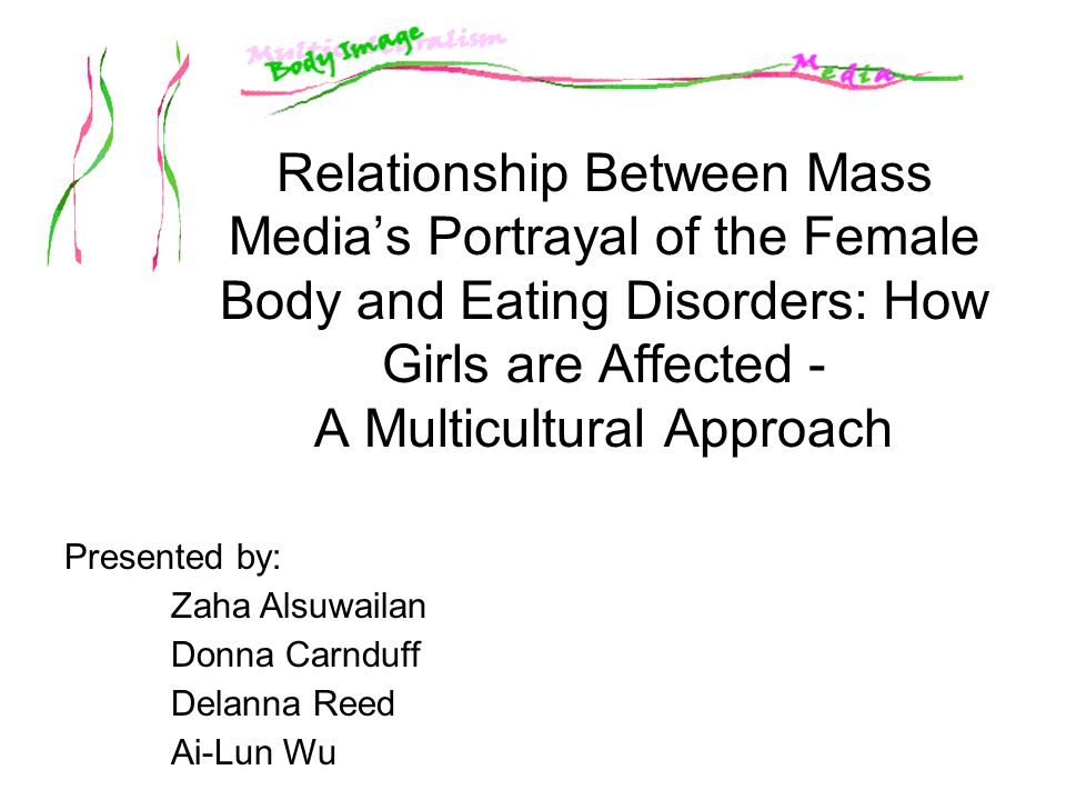Relationship Between Mass Media's Portrayal of the Female Body and Eating Disorders: How Girls are Affected - A Multicultural Approach