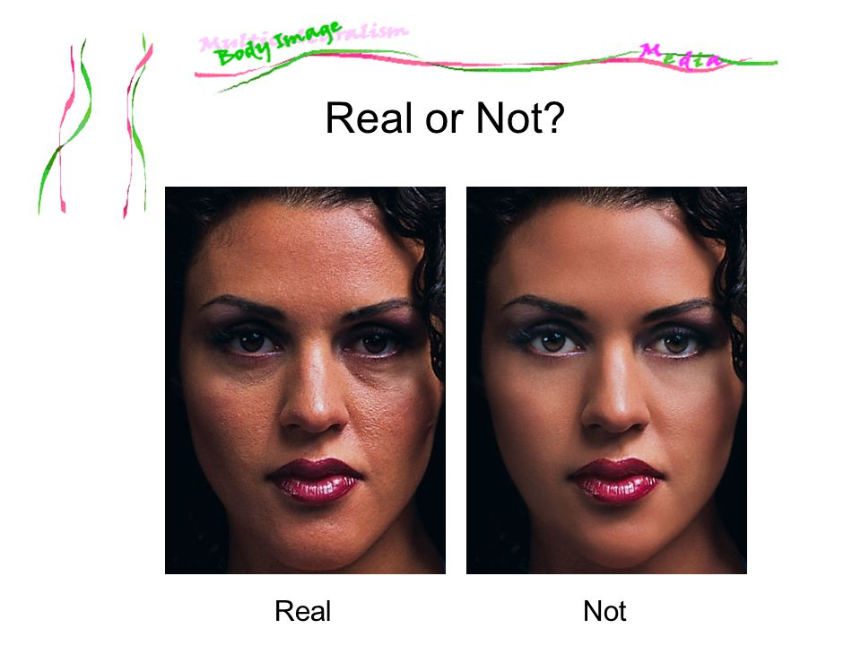 Real or Not Real Not
