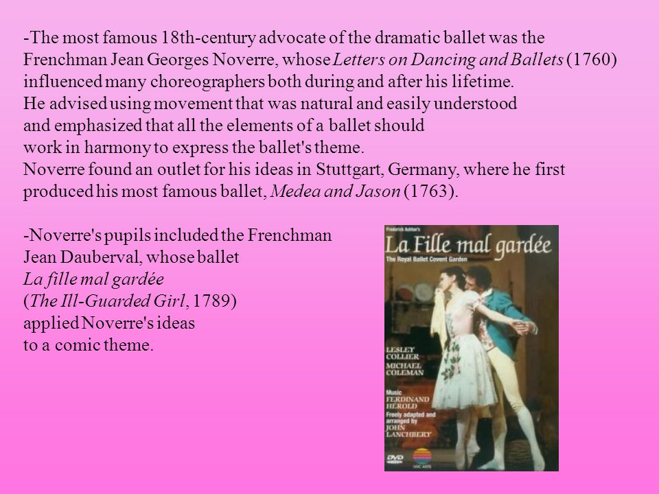 -The most famous 18th-century advocate of the dramatic ballet was the