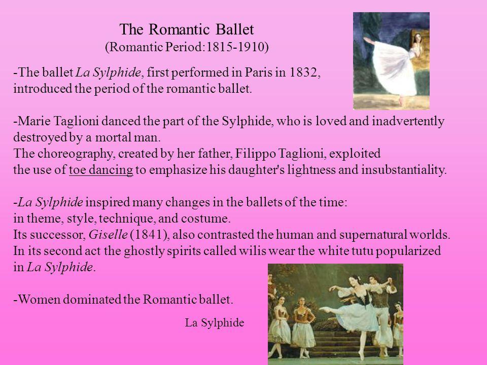 The Romantic Ballet (Romantic Period:1815-1910)