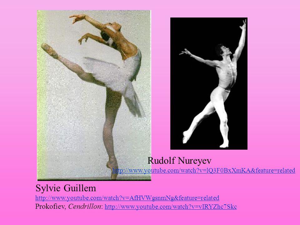 Rudolf Nureyev http://www.youtube.com/watch v=lQ3F0BxXmKA&feature=related. Sylvie Guillem http://www.youtube.com/watch v=AfHVWgsnmNg&feature=related.