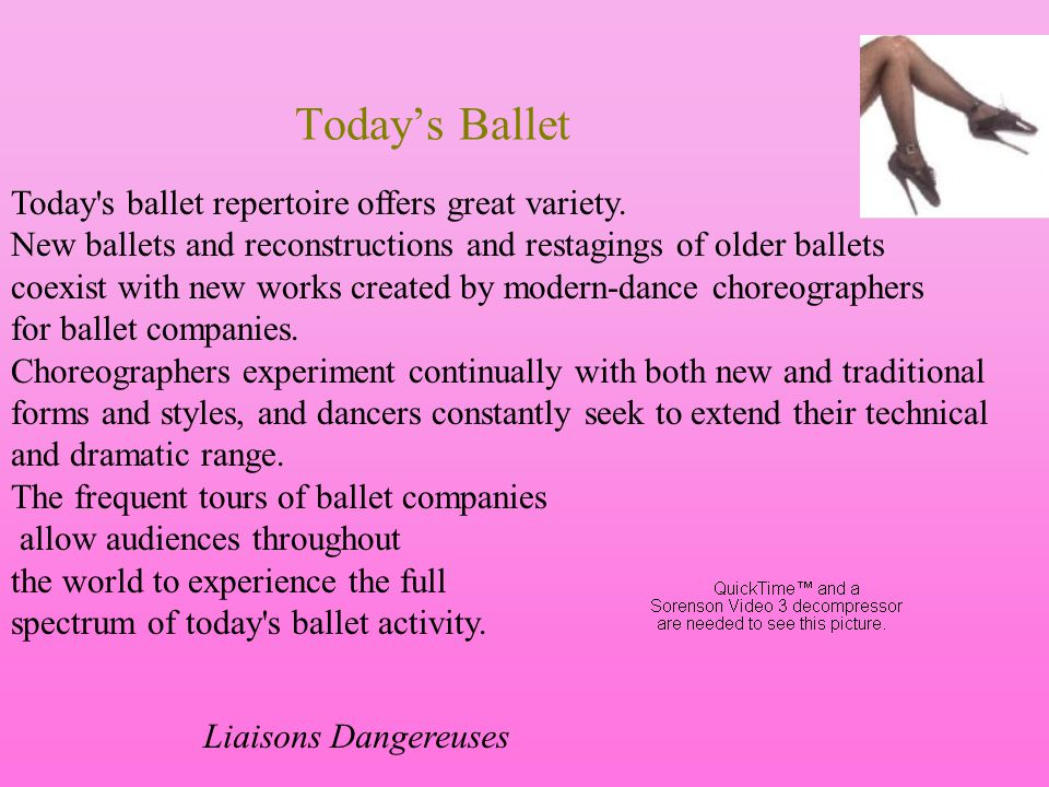 Today's Ballet Today s ballet repertoire offers great variety.