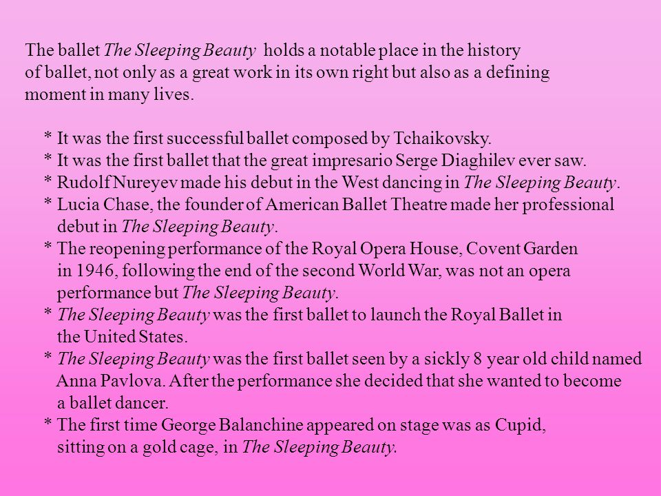The ballet The Sleeping Beauty holds a notable place in the history