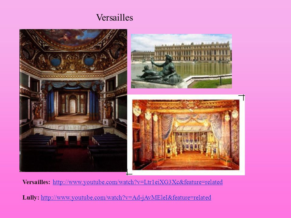 Versailles Versailles: http://www.youtube.com/watch v=Ltr1eiXG3Xc&feature=related.