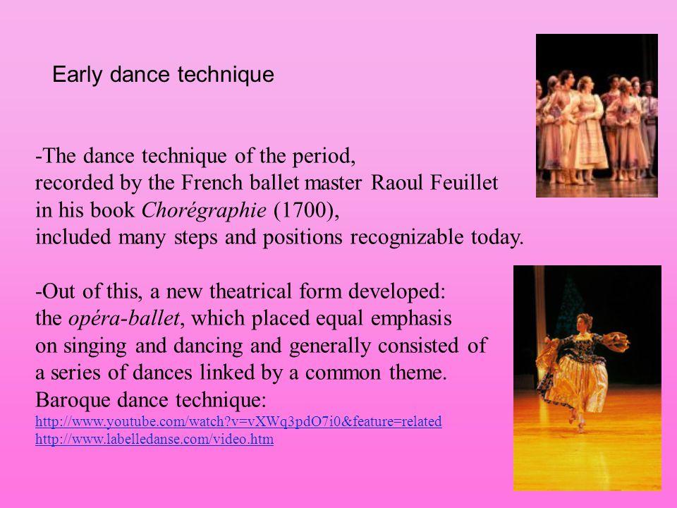 -The dance technique of the period,