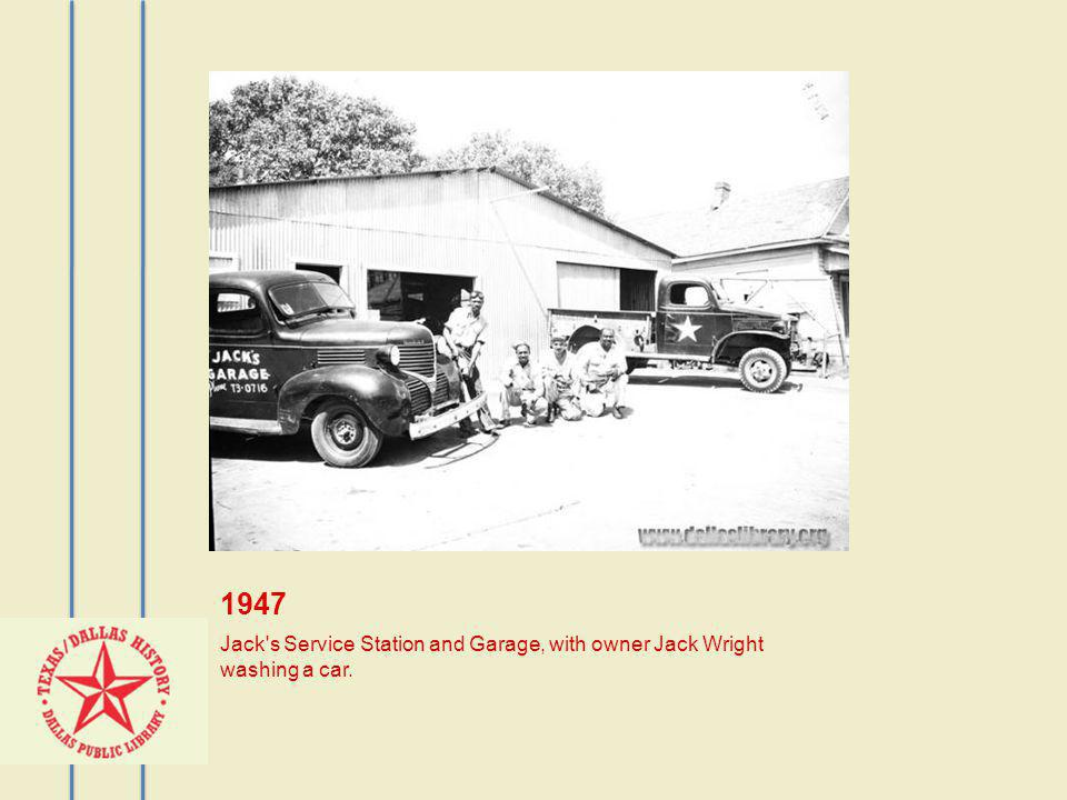1947 Jack s Service Station and Garage, with owner Jack Wright washing a car.