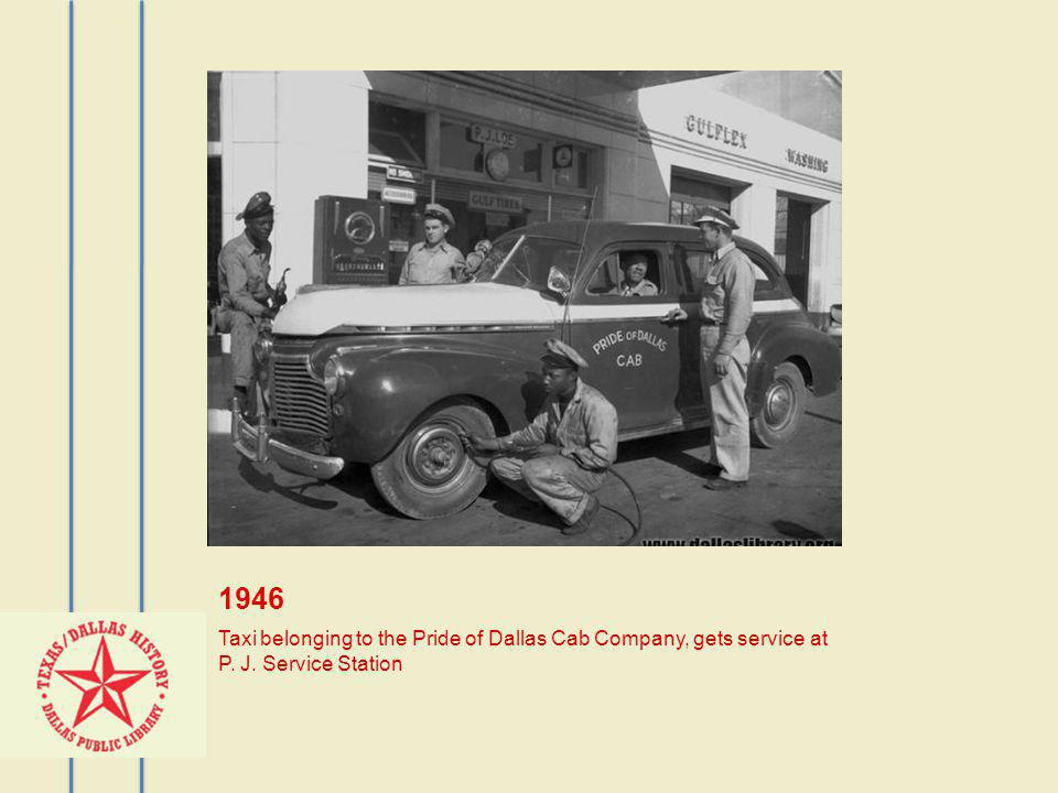 1946 Taxi belonging to the Pride of Dallas Cab Company, gets service at P. J. Service Station
