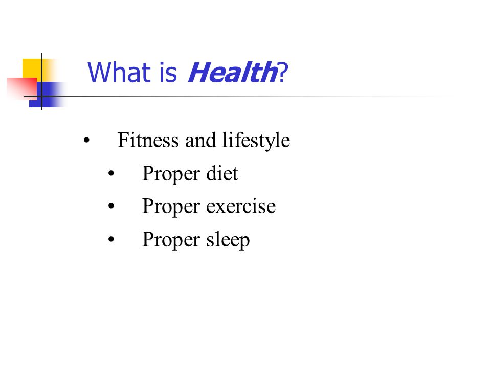 What is Health Fitness and lifestyle Proper diet Proper exercise
