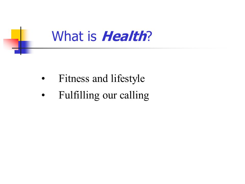 What is Health Fitness and lifestyle Fulfilling our calling