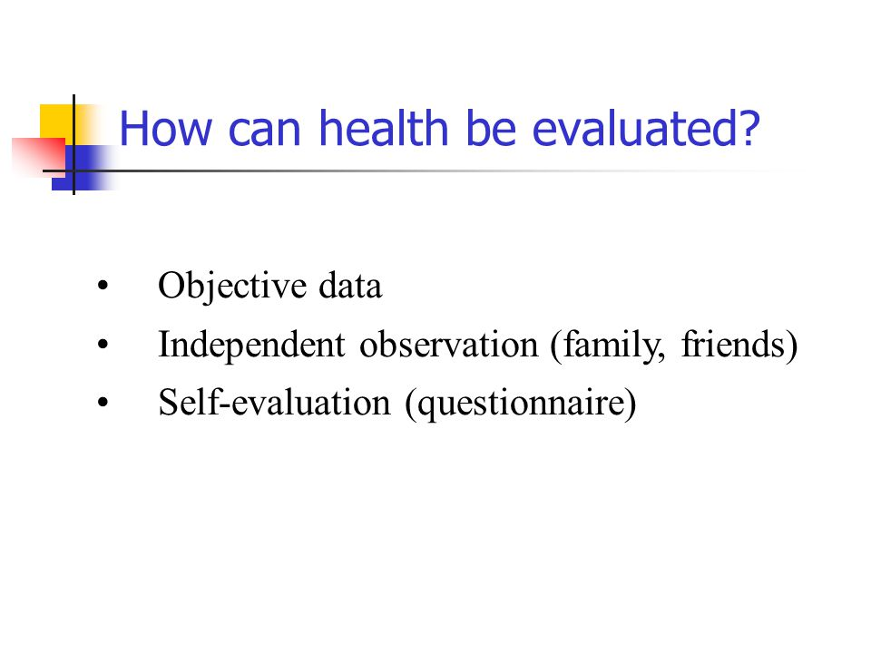 How can health be evaluated