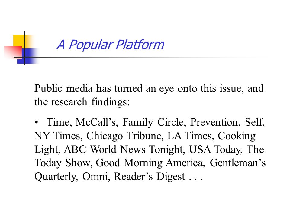 A Popular Platform Public media has turned an eye onto this issue, and the research findings: