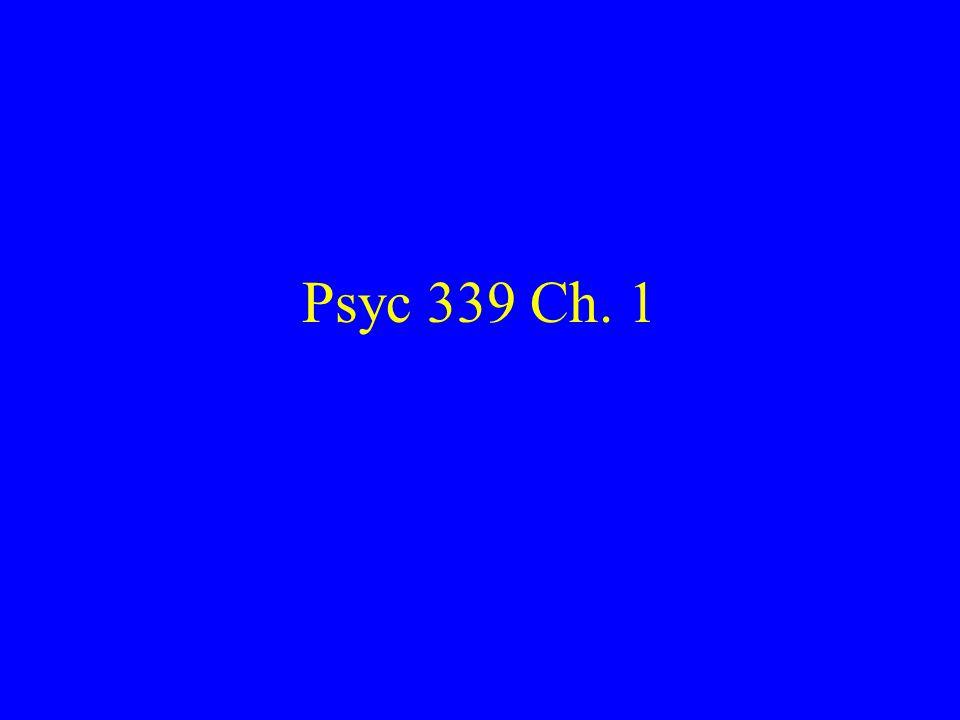 Psyc 339 Ch. 1