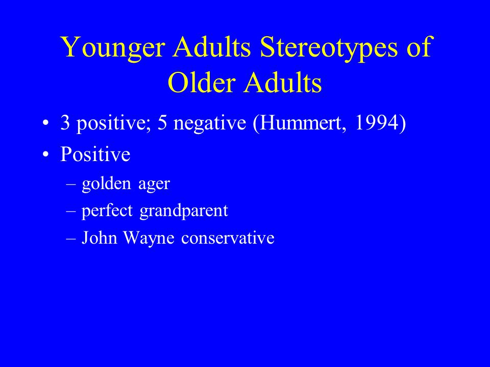 Younger Adults Stereotypes of Older Adults