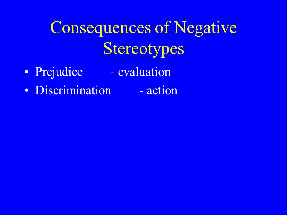 Consequences of Negative Stereotypes