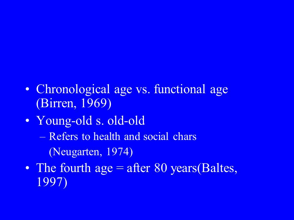 Chronological age vs. functional age (Birren, 1969)
