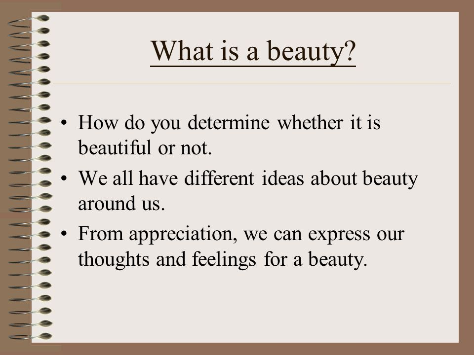 What is a beauty How do you determine whether it is beautiful or not.
